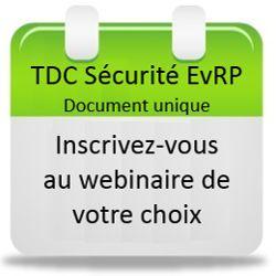 Inscrivez-vous au webinaire Logiciel TDS Sécurité EvRP Document unique !