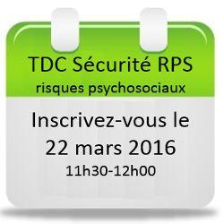 Inscrivez-vous au webinaire du 22 mars: Logiciel TDC Sécurité RPS - risques psychosociaux !